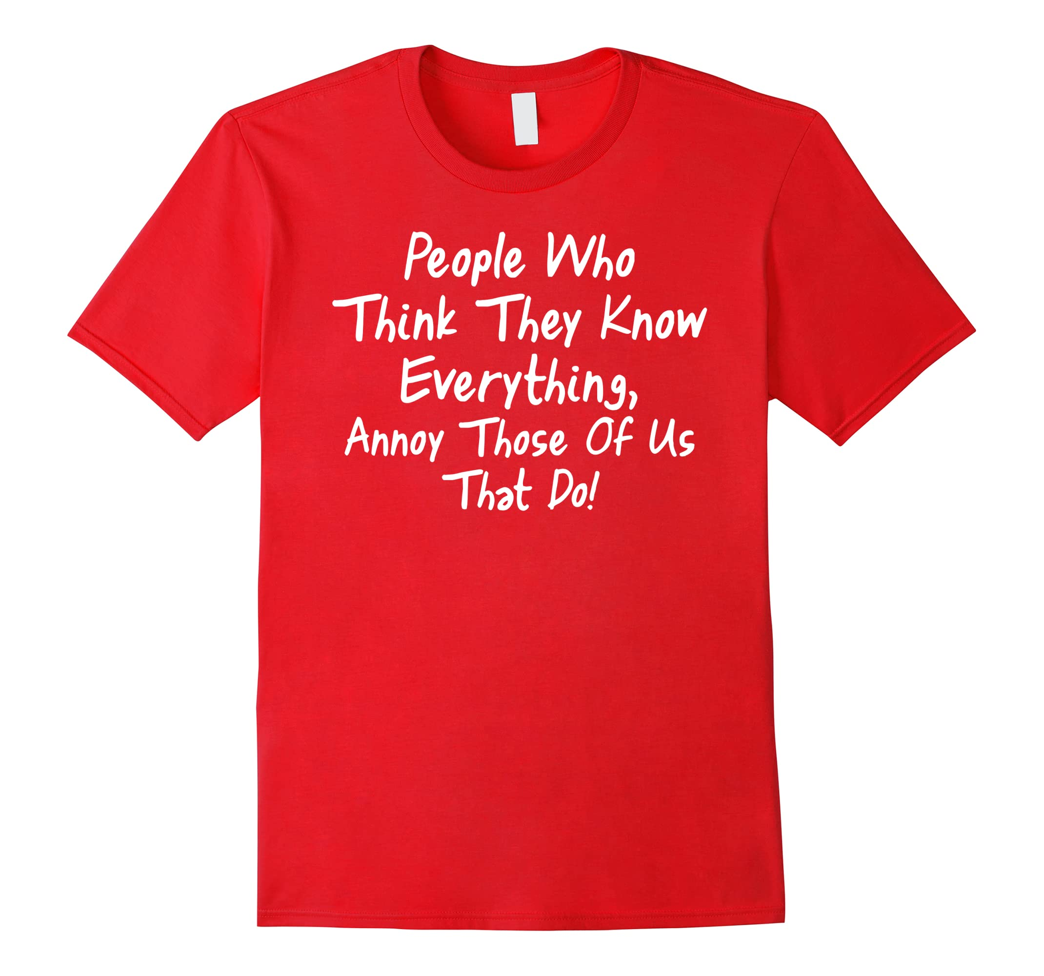 Funny sarcastic Shirt People everything-Xalozy
