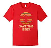 Save The Bees T Shirt Vintage Sunset Bees Gift Shirt Red