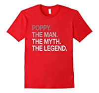 S Poppy The Man The Myth The Legend T-shirt For Grandpa Red