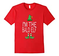 Matching Family Christmas Shirt Funny I'm The Bald Elf Red