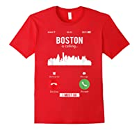 Funny Boston Is Calling I Must Go T Shirt Red