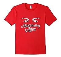 Make Up Microblading Artist Brows Lashes Eyelash T-shirt Red