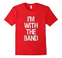 I'm With The Band T Shirt - Funny Music Clothing Red