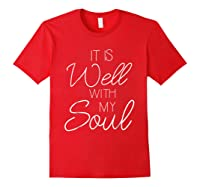 It Is Well With My Soul Shirt Christian Faith T Shirt Peace Red