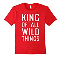 Funny King Of All Wild Things Cute 1st Birthday Shirt Red