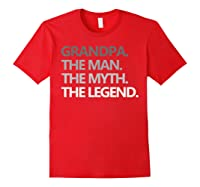 Grandpa The Man The Myth The Legend Father's Day Shirts Red