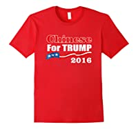 Presidential Election Trump 2016 Chinese For Trump T Shirt Red