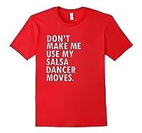 Funny Saying Salsa Dancer Salsa Dance Shirts Red