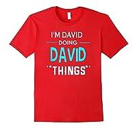 I'm David Doing David Things Funny First Name Shirts Red