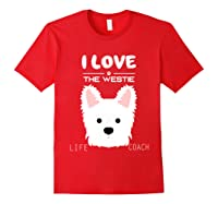 I Love My Dog The Westie T Shirt Girls Guys T Shirts Red