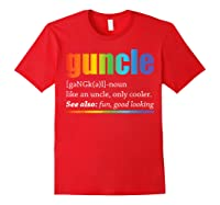Guncle Like A Dad But So Much Cooler Lgbt Pride Tshirt Red