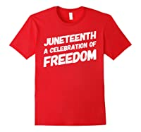A Celebration Of Freedom Emancipation Gift 1865 T-shirt Red