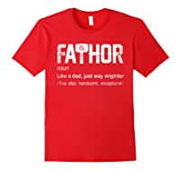 Fathor Definition Like Dad Just Way Mightier Hero Shirt Red