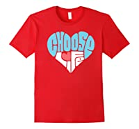 Choose Life Anti Abortion Pro Life Hear Shirts Red