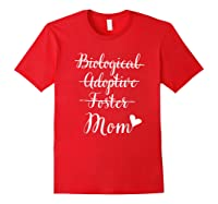 Not Biological Adoptive Foster Just Mom Mothers Day Shirts Red
