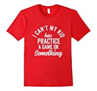 I Can't My Has Practice Shirt Busy Family Vintage (dark) Red
