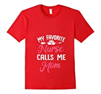 My Favorite Nurse Call Me Mom Great Mother's Day Gift T-shirt Red