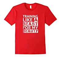 Training Like A Beast For My Beauty Couples Shirts Red