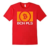 Bch Pls Bitcoin Cash Cryptocurrency Fan Btc Abc Sv Fork T-shirt Red