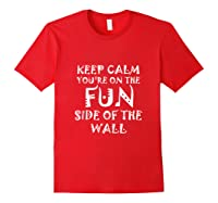 Keep Calm You Re On The Fun Side Of The Wall Funny Mexican Tank Top Shirts Red