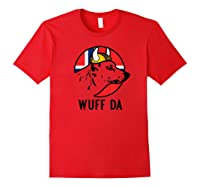Wuff Da Funny Norwegian Uff Da Viking Dog Shirts Red