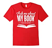 Ask Me About My Book Published Author Writer Shirts Red