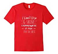 Funny Coffee Coffee Lover Saying Gift For Her Mom Wine Shirts Red