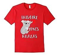 This Girl Loves Koalas Eucalyptus Bear Australia T-shirt Red