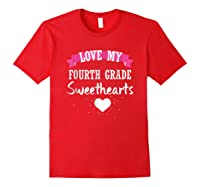 Tea Valentine Day Love My Fourth Grade Sweethearts Shirts Red