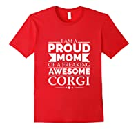 Proud Mom Of An Awesome Corgi Dog Mom Dog Owner Mother's Day T-shirt Red