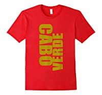 Cabo Verde Side Words Shirts Red
