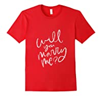 Will You Marry Me Proposal Shirts Red
