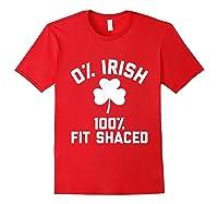 0 Irish 100 Shaced Saint Patrick S Day T Shirts Red