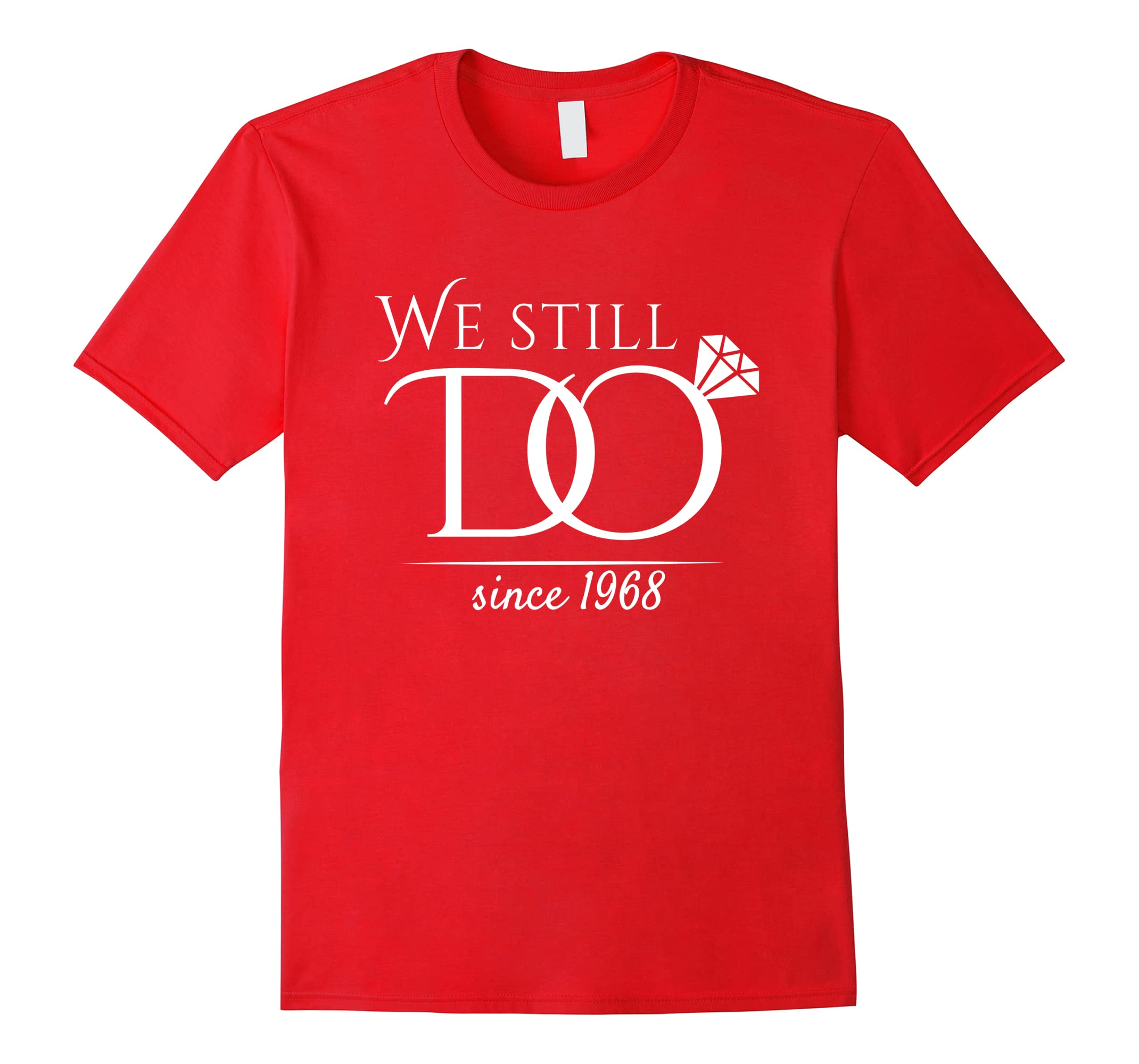b5502d195 50th Wedding Anniversary T-Shirt Funny For Married In 1968 W-RT – Rateeshirt