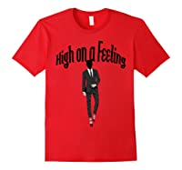 High On A Feeling T Shirt Red