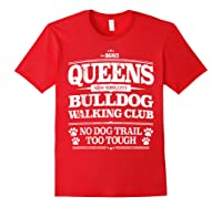 Bulldog Dog Walking Funny Queens New York Slogan Shirts Red