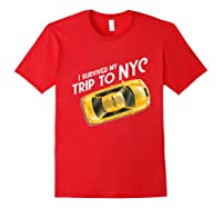 I Survived My Trip To Nyc T Shirt New York City Taxi Cab Tee Red
