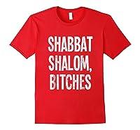 Shabbat Shalom Bitches - Funny Jewish Jew Shabbos T-shirt Red