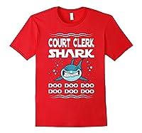 Court Clerk Shark Doo Doo Doo Funny Gift Shirts Red
