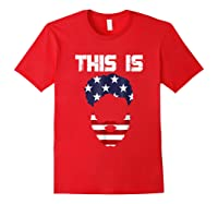 This Is American Beard T Shirt America Flag 4th July Red