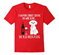A Woman Cannot Survive On Wine Alone T-shirt Dog Lover Gift Red