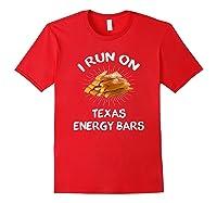 I Run On Texas Energy Bars Funny Tamale T-shirt Red