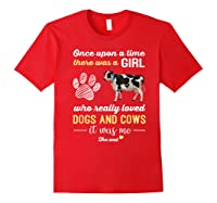 Once Upon A Time There Was A Girl Who Really Loved Dogs Shirts Red
