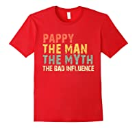 Pappy The Man Myth Bad Influence Vintage Gift Shirts Red