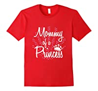 Funny Cute Mother Gift Mommy Of A Princess Shirts Red