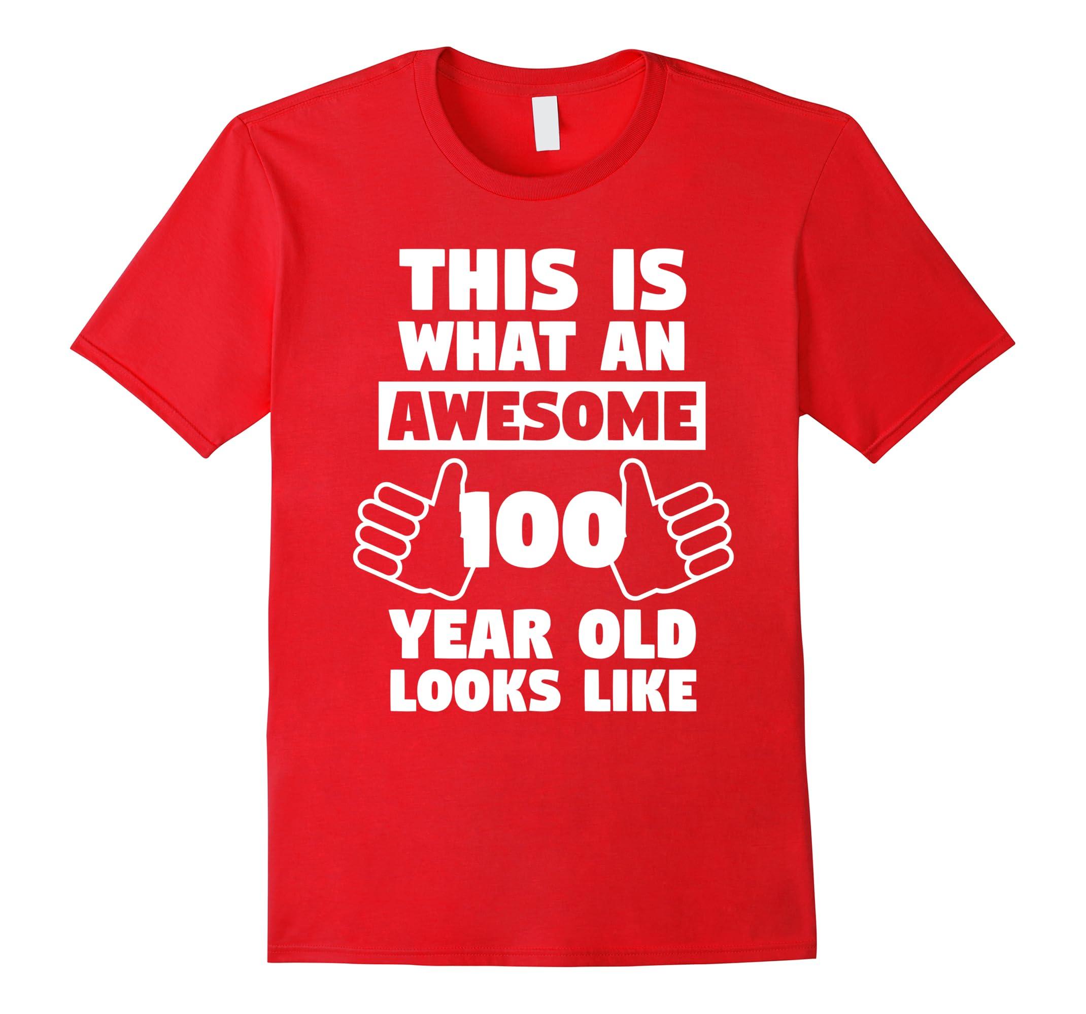 Awesome 100 Year Old Birthday Gift Fun 100th Shirt RT Rateeshirt