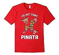 I'd Hit That Pinata 2019 With Sugar Skull Mexican Shirts Red