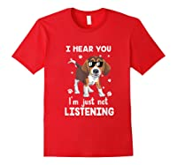 Hear You 'm Just Not Listening Funny Beagle Shirts Red