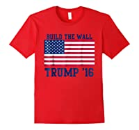 Trump T-shirt 2016 Build The Wall Election Red