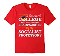 Anti Socialism Capitalism College Graduate I Survived Shirts Red